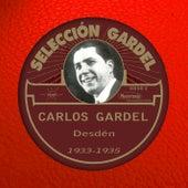 Play & Download Desdén (1933-1935) by Carlos Gardel | Napster