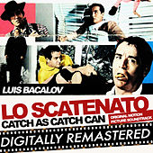 Lo scatenato - Catch as Catch Can (Original Motion Picture Soundtrack) by Luis Bacalov