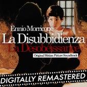 Play & Download La disubbidienza - La désobéissance (Original Motion Picture Soundtrack) by Ennio Morricone | Napster