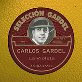 Play & Download La Violeta (1930-1931) by Carlos Gardel | Napster