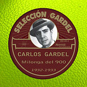 Play & Download Milonga del 900 (1932-1933) by Carlos Gardel | Napster