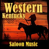 Western Kentucky Saloon Music von Various Artists