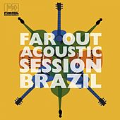 Play & Download Far Out Acoustic Session Brazil by Various Artists | Napster
