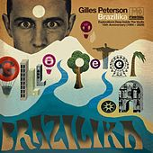 Play & Download Gilles Peterson Brazilika by Various Artists | Napster