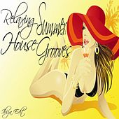 Relaxing Summer House Grooves (Balearic Sunset Ibiza Beach Edit) by Various Artists