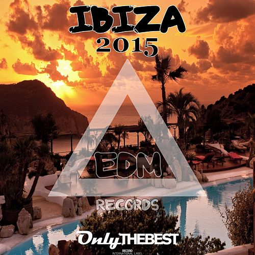 EDM Records Presents Ibiza 2015 by Various Artists