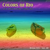 Play & Download Colors of Rio (Life Gets Better Together - Vol.: 08) by Various Artists | Napster
