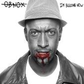 I'm Bleeding Now by Obnox