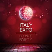 Play & Download Italy Expo Lounge Party by Various Artists | Napster
