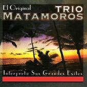 Trío Matamoros Interpreta Sus Grandes Éxitos by Trío Matamoros