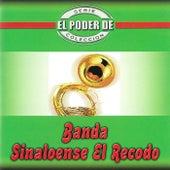 Play & Download El Poder de Banda Sinaloense el Recodo by Banda El Recodo | Napster