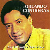 Play & Download Sus Melodías Favoritas by Orlando Contreras | Napster