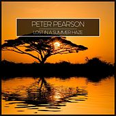 Lost in a Summer Haze by Peter Pearson