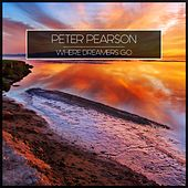 Play & Download Where Dreamers Go by Peter Pearson   Napster