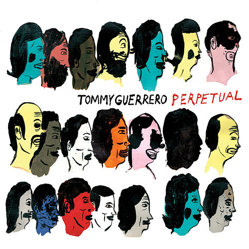 Play & Download Perpetual by Tommy Guerrero | Napster