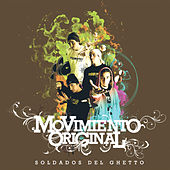 Play & Download Soldados del Ghetto by Movimiento Original | Napster