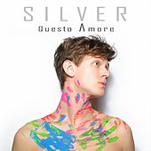 Play & Download Questo amore by Silver | Napster