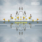 Play & Download Chaconne: Voices of Eternity by Ensemble Caprice | Napster