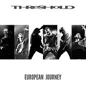 Play & Download European Journey by Threshold | Napster