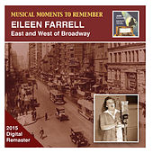 Musical Moments to Remember: Eileen Farrell – East & West of Broadway (Remastered 2015) by Eileen Farrell