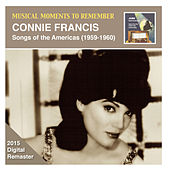 Play & Download Musical Moments to Remember: Connie Francis – Songs of the Americas (2015 Digital Remaster) by Connie Francis | Napster