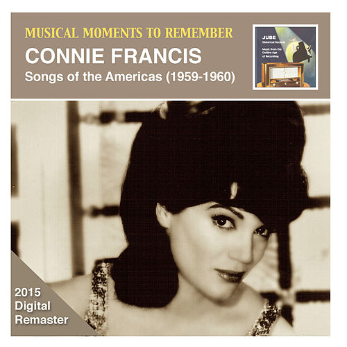Musical Moments to Remember: Connie Francis – Songs of the Americas (2015 Digital Remaster) by Connie Francis