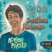 Action Packed: The Best of Jonathan Richman by Jonathan Richman