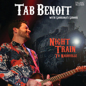 Play & Download Night Train To Nashville by Tab Benoit | Napster