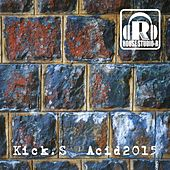 Play & Download Acid 2015 - Single by The Kicks | Napster