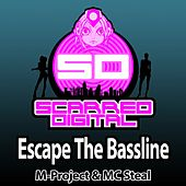 Play & Download Escape The Bassline (feat. MC Steal) by A M Project | Napster