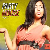 Play & Download Party House, Vol. 1 - EP by Various Artists | Napster