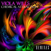 Play & Download Chemical Attraction (Remixes) by Viola Wills | Napster