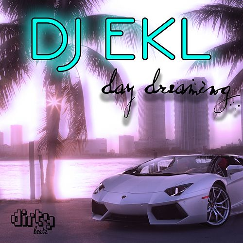 Day Dreaming by DJ Ekl