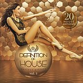 Defintion of House, Vol. 1 (20 House Anthems) by Various Artists