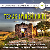 Texas (When I Die) : Good Old Country Music, Vol. 7 by Various Artists