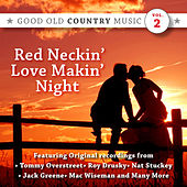 Play & Download Red Neckin' Love Makin' Night: Good Old Country Music,Vol.2 by Various Artists | Napster