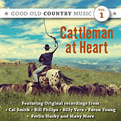 Play & Download Cattleman at Heart: Good Old Country Music, Vol. 1 by Various Artists | Napster