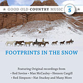 Play & Download Footprints in the Snow: Good Old Country Music, Vol. 5 by Various Artists | Napster