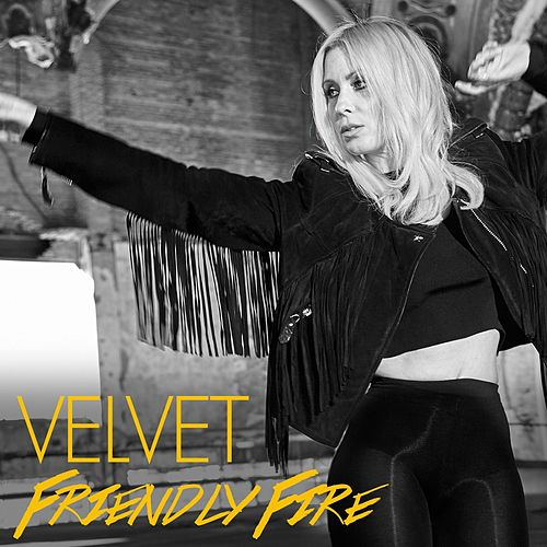 Play & Download Friendly Fire - Single by Velvet | Napster
