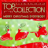 Play & Download Top Collection: Merry Christmas Everybody by Various Artists | Napster