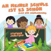 Play & Download An meiner Schule ist es schön (Lied zum Schulanfang) by Stephen Janetzko | Napster