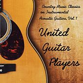 Play & Download Country Music Classics on Instrumental Acoustic Guitars, Vol. 1 by United Guitar Players | Napster