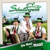 Die Musi mit'n Huat von Schneiderwirt Trio