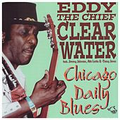 Play & Download Chicago Daily Blues - Eddy Clearwater by Eddy Clearwater | Napster
