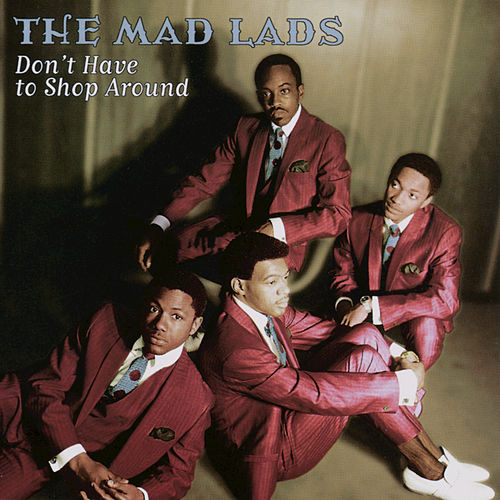Play & Download Don't Have To Shop Around by The Mad Lads | Napster