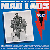 Play & Download Best Of The Mad Lads by The Mad Lads | Napster