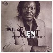 Play & Download Everybody Needs Somebody by Willie Kent | Napster