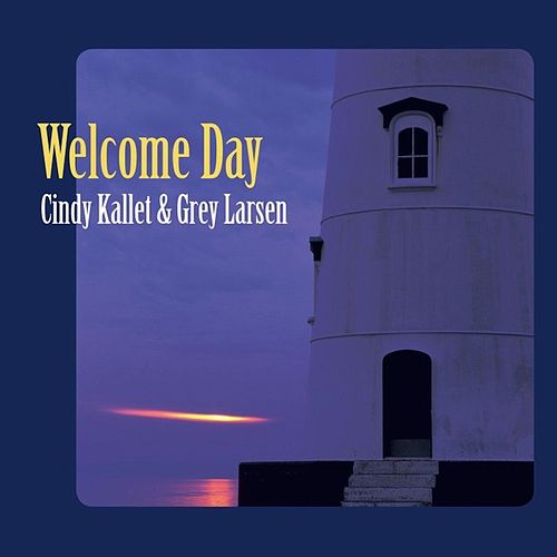 Play & Download Welcome Day by Cindy Kallet | Napster