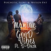 Good Vibes (feat. D-Dazh) by Maniac