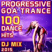 Play & Download Progressive Goa Trance 100 Dance Hits DJ Mix 2015 by Various Artists | Napster